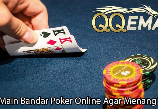 Cara Main Bandar Poker Online Agar Menang Terus