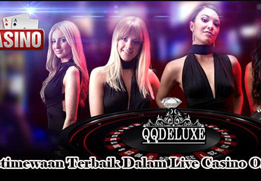 Keistimewaan Terbaik Dalam Live Casino Online