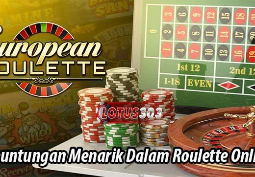 Keuntungan Menarik Dalam Roulette Online