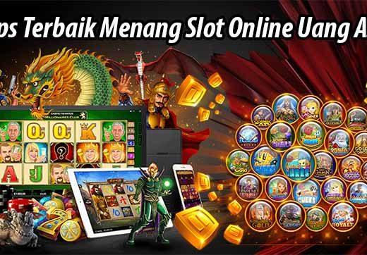 Tips Terbaik Menang Slot Online Uang Asli